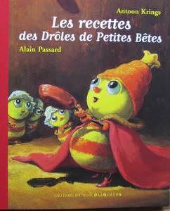 Les recettes des droles de Petites Bêtes d'Alian Passard et d'Antoon Krings