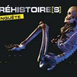 Mon avis sur l'expo préhistoire(s) l'enquête aux Champs Libres jusqu'au 31 aout